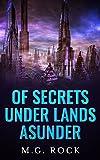Of Secrets Under Lands Asunder (In Space It Burns Book 1)