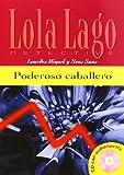 Poderoso caballero: Buch mit Audio-CD. Spanische Lektüre für das 1. Lernjahr. Buch + Audio-CD (Lola Lago, detective)