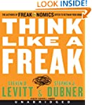 Think Like a Freak CD: The Authors of...
