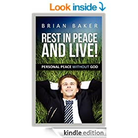 REST IN PEACE & LIVE! - PERSONAL PEACE WITHOUT GOD