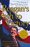 Reagan's Path to Victory: The Shaping of Ronald Reagan's Vision: Selected Writings (0743227069) by Skinner, Kiron K.