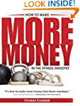 How to Make More Money in the Fitness...