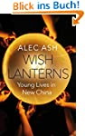 Wish Lanterns: Young Lives in New Chi...