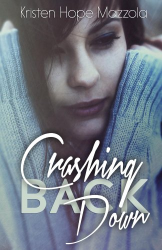 Crashing Back Down by Kristen Mazzola