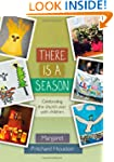 There is a Season: Celebrating the Ch...