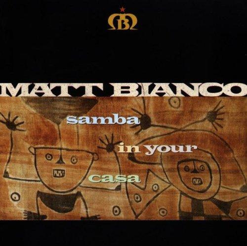 Matt Bianco - Samba In Your Casa - Zortam Music