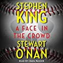 A Face in the Crowd (       UNABRIDGED) by Stephen King, Stewart O'Nan Narrated by Craig Wasson
