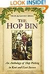 The Hop Bin: An Anthology of Hop Pick...