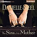 The Sins of the Mother: A Novel Audiobook by Danielle Steel Narrated by Cassandra Campbell