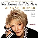 Not Young, Still Restless: A Memoir (       UNABRIDGED) by Jeanne Cooper Narrated by Jeanne Cooper