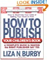 How to Publish Your Children's Book (Square One Writer's Guides)