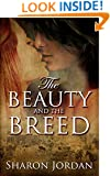 The Beauty and the Breed: Shameless Passion and Perils