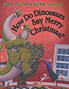 How Do Dinosaurs Say Merry Christmas? by Jane Yolen cover image