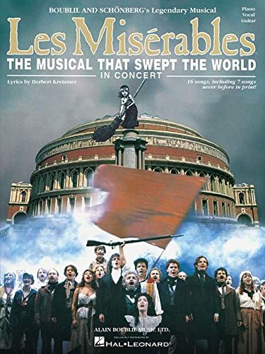 Les Miserables in Concert: The Musical That Swept the World: Piano, Voice, Guitar