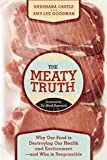 The Meaty Truth: Why Our Food Is Destroying Our Health and Environment—and Who Is Responsible