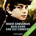 Qualcuno con cui correre Audiobook by David Grossman Narrated by Pierpaolo De Mejo