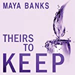Theirs to Keep: Tangled Hearts, Book 1 | Maya Banks