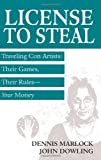 img - for License To Steal: Traveling Con Artists: Their Games, Their Rules???Your Money by Dennis M. Marlock (2007-01-01) book / textbook / text book
