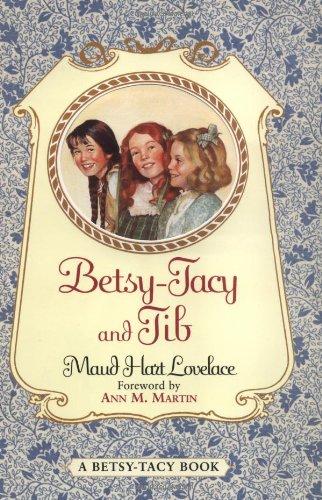 Betsy-Tacy and Tib (Betsy-Tacy Books)