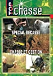 Special becasse, chasse et gestion -...