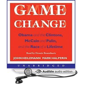 Obama and the Clintons, McCain and Palin, and the Race of a Lifetime - John Heilemann , Mark Halperin