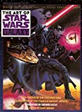 Gary Gerani The Art of Star Wars Galaxy