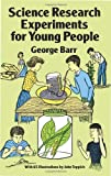 Science Research Experiments for Young People (Dover Children's Science Books) (0486261115) by Barr, George