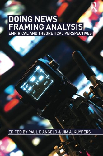 Doing News Framing Analysis: Empirical and Theoretical...