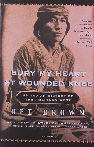 Bury My Heart at Wounded Knee: An Indian History of the...