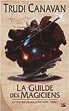 echange, troc Trudi Canavan - La Trilogie du magicien noir, tome 1 : La Guilde des magiciens