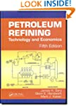 Petroleum Refining: Technology and Ec...