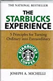 img - for The Starbucks Experience 5 Principles for Turning Ordinary Into Extraordinary - 2007 publication book / textbook / text book