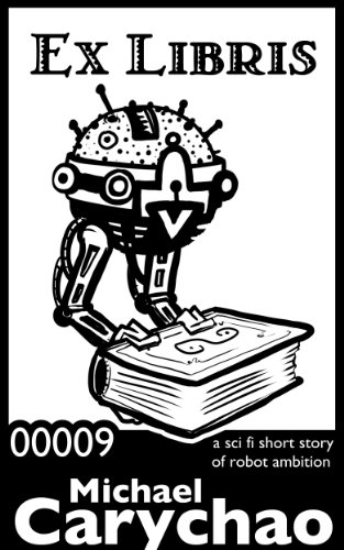 Ex Libris: a sci fi short story of robot ambition cover