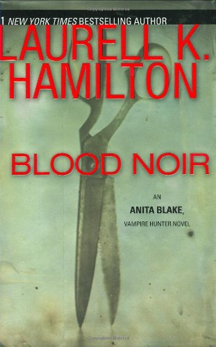 Blood Noir (Anita Blake, Vampire Hunter, Book 16)