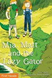 img - for Mia, Matt and the Lazy Gator (Formac First Novels) book / textbook / text book