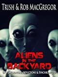 img - for Aliens in the Backyard - UFOs, Abductions, and Synchronicity book / textbook / text book