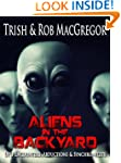 Aliens in the Backyard - UFOs, Abduct...