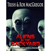"Aliens in the Backyard - UFOs, Abductions, and Synchronicity (Kindle Edition) By Trish MacGregor          Buy new: $4.99     Customer Rating:       First tagged ""ufo"" by Erin"
