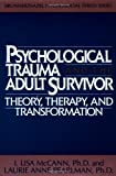img - for Psychological Trauma and the Adult Survivor: Theory, Therapy, and Transformation, (Brunner/Mazel Psychosocial Stress Series, No. 21) book / textbook / text book