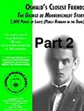img - for Oswald's Closest Friend; The de Mohrenschildt Story - George H.W. Bush on the Grassy Knoll pt 2 (Oswald's Closest Friend; The George de Mohrenschildt Story part two) book / textbook / text book