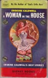 A Woman in the House (Signet #705) (0451007050) by Erskine Caldwell