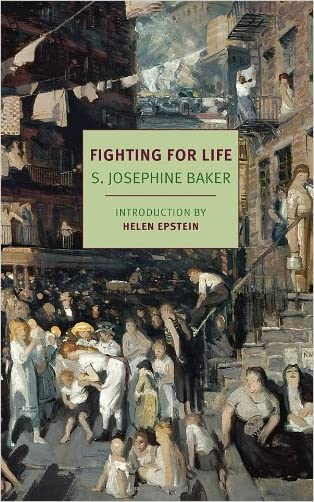 Fighting for Life (New York Review Books Classics) written by S. Josephine Baker