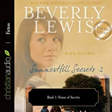 House of Secrets: SummerHill Secrets, Volume 2, Book 1 Audiobook by Beverly Lewis Narrated by Tavia Gilbert