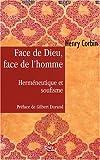 echange, troc Henry Corbin - Face de Dieu, face de l'homme : Herméneutique et soufisme