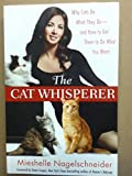 img - for The Cat Whisperer - Why Cats Do What They Do - And How to Get Them to Do What You Want book / textbook / text book