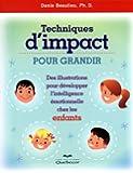Techniques d'impact pour grandir: Des illustrations pour développer l'intelligence émotionnelle chez l'enfant