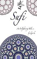 Sufi: An enlightening tale...