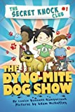 The Dyno-Mite Dog Show (The Secret Knock Club series)