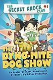 The Dyno-Mite Dog Show (The Secret Knock Club series)
