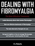 DEALING WITH FIBROMYALGIA - The Most Effective Treatments